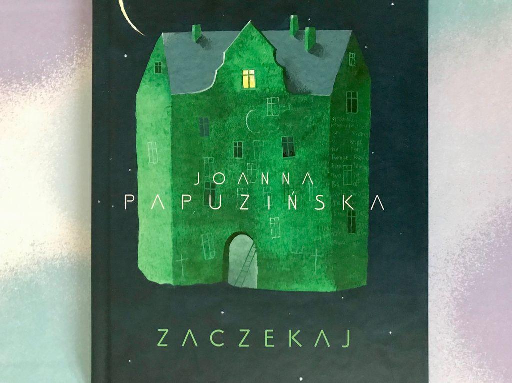 Zasłyszane i przeżyte – Joanna Papuzińska