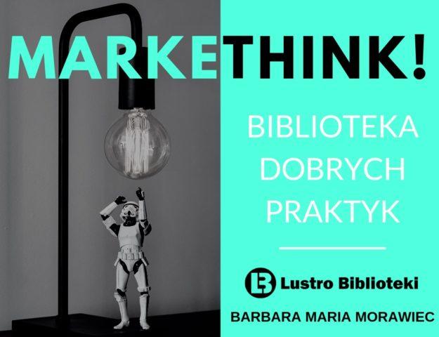 MarkeTHINK! – czyli biblioteka dobrych praktyk
