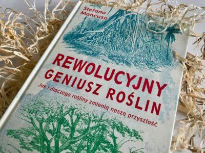 Rewolucyjny geniusz roślin. Jak i dlaczego rośliny zmienią naszą przyszłość?
