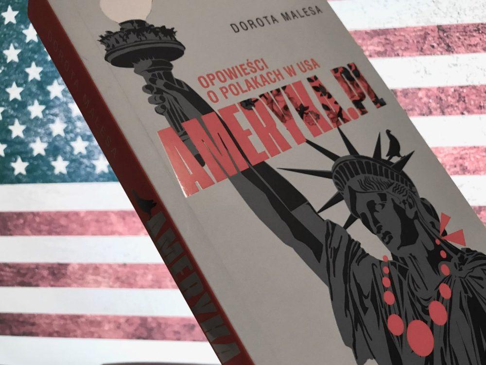 Amerykański sen i polskie przywary